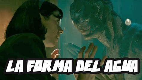 La Forma Del Agua Curiosidades PELICULA COMPLETA   YouTube