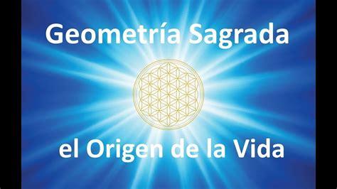 La Geometría Sagrada y el Origen de la Vida   YouTube