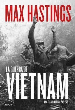 La guerra de Vietnam   Max Hastings 【 PDF   EPUB
