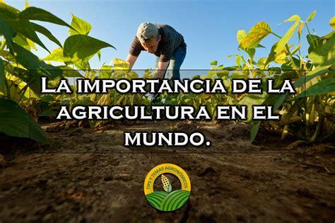 La importancia de la agricultura.