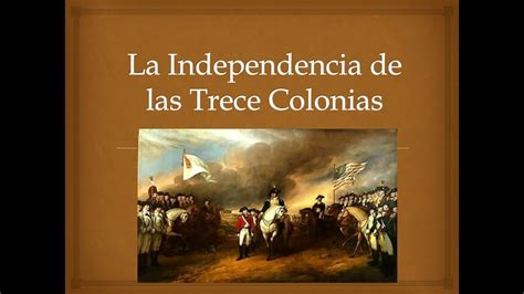 La Independencia de las Trece Colonias   YouTube