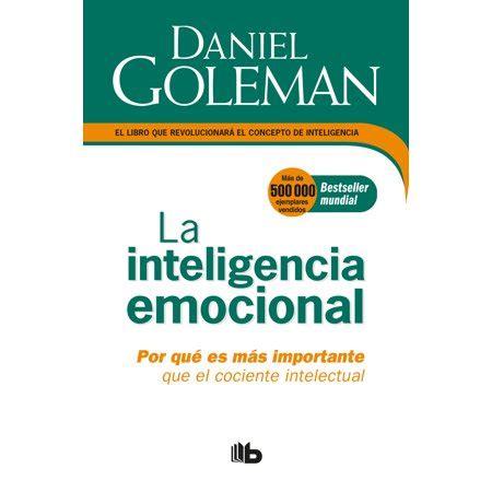 La Inteligencia emocional: Por qué es más importante que ...