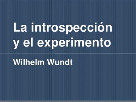 La IntrospeccióN Y El Experimento