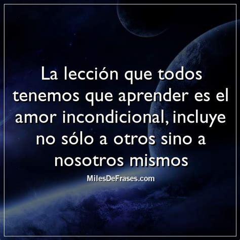 La lección que todos tenemos que aprender es el amor ...