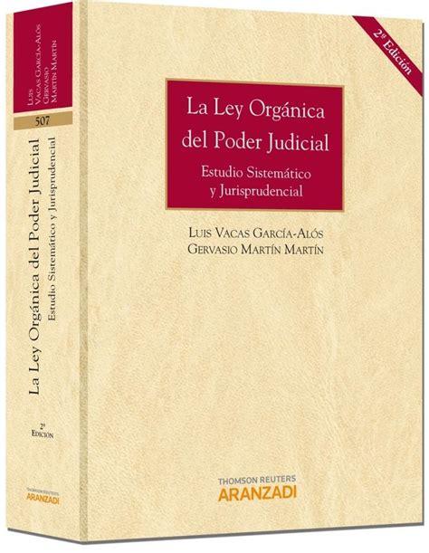 LA LEY ORGÁNICA DEL PODER JUDICIAL. ESTUDIO SISTEMÁTICO Y ...