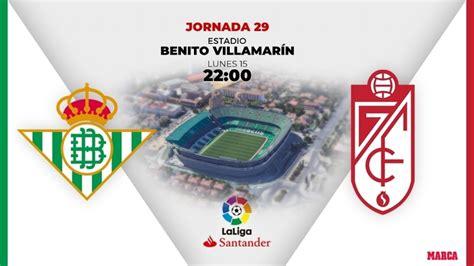La Liga Santander: Betis vs Granada: Horario y dónde ver ...