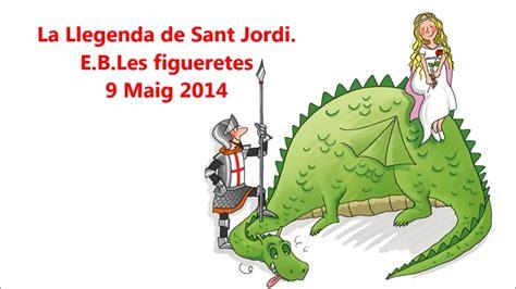 La llegenda de Sant Jordi 2014. E.B. Les Figueretes. 09/05 ...