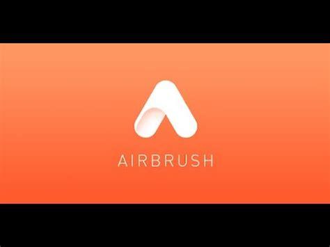 La mejor Aplicación para editar Fotos  Airbrush  Gratis ...