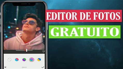 La Mejor APLICACION Para EDITAR FOTOS Gratis En Español ...