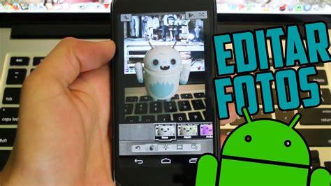 La mejor app para editar fotos en Android   The Happy ...