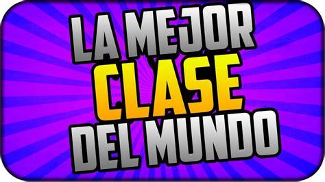 LA MEJOR CLASE DEL MUNDO MULTIJUGADOR CALL OF DUTY ...