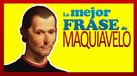 la MEJOR FRASE DE MAQUIAVELO   YouTube