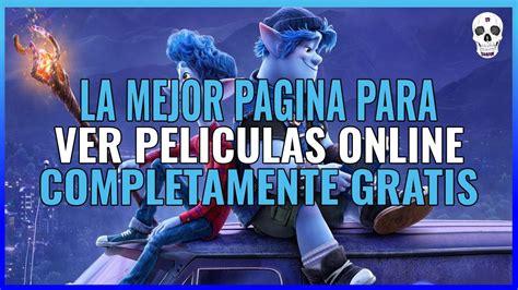 la mejor pagina para ver películas gratis en español | sin ...