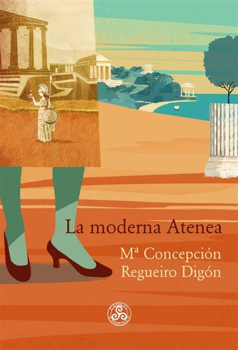 La moderna Atenea: una brillante novela poco convencional ...