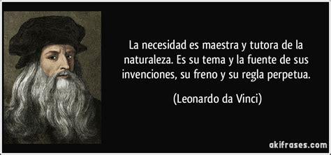 La necesidad es maestra y tutora de la naturaleza. Es su ...