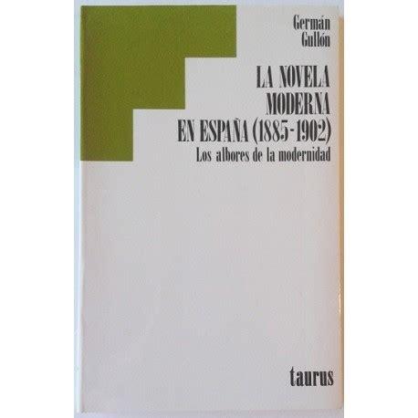 LA NOVELA MODERNA EN ESPAÑA 1885 1902   Librería Rola Libros