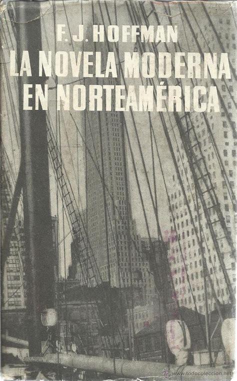 la novela moderna en norteamérica. f.j. hoffman   Comprar ...