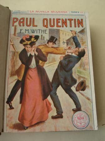 La novela moderna. Números 25 a 30: Paul Quentin / El ...