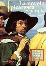 La novela picaresca española. Toda la novela picaresca en ...