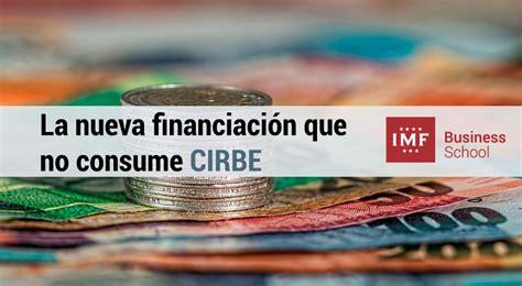 La nueva financiacion que no consume CIRBE