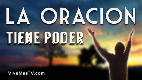 La oracion tiene mucho poder en el nombre de Jesucristo ...
