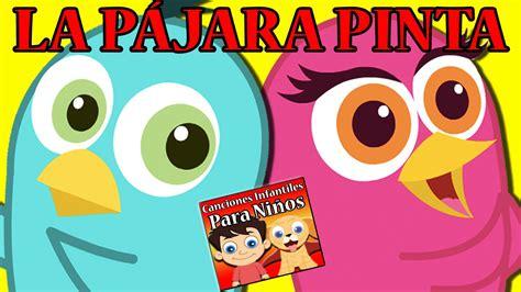 La Pájara Pinta | Canciones Infantiles Para Niños ...