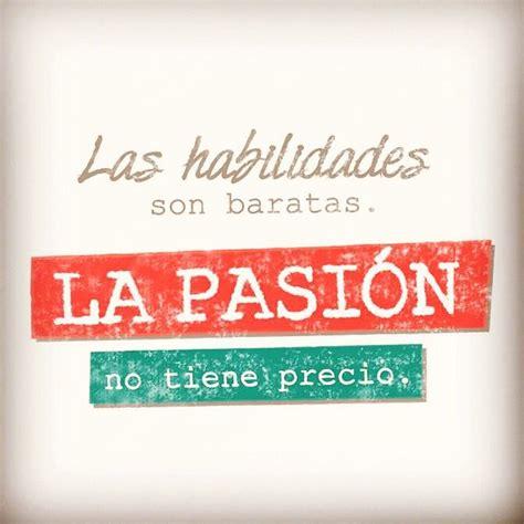 La pasión | Frases inspiradoras, Frases de baile, Momentos ...