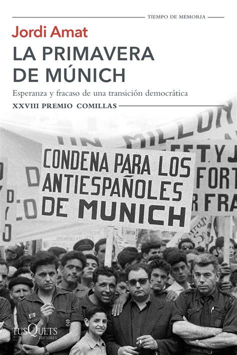La primavera de Múnich | Planeta de Libros
