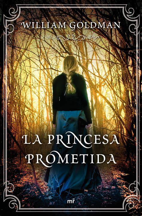 La princesa prometida, William Goldman: Siempre nos ...