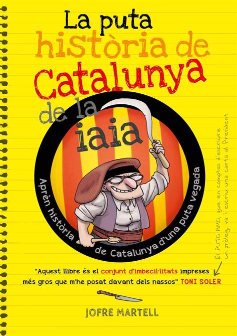 La puta història de Catalunya de la iaia   Les putes ...