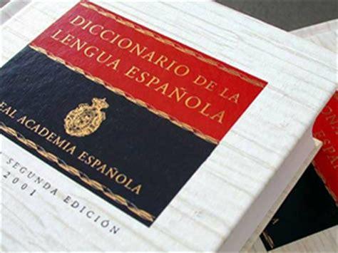 La Real Academia Española actualiza su diccionario con ...