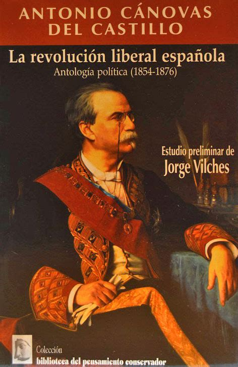 LA REVOLUCIÓN LIBERAL ESPAÑOLA. ANTOLOGÍA POLÍTICA  1854 ...