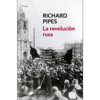 La Revolución Rusa   Richard Pipes  5% en libros | FNAC