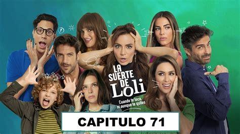 La Suerte de Loli Capitulo 71   Series y Novelas Latinos