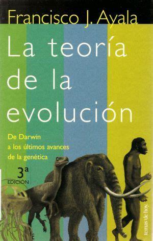 La teoría de la evolución. De Darwin a los últimos avances ...