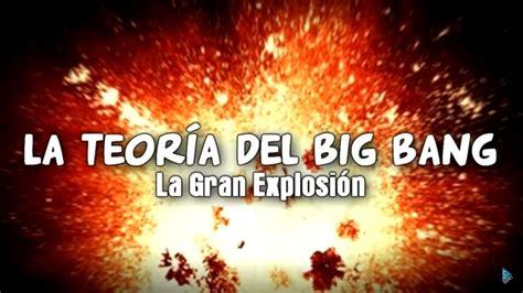 La Teoría del Big Bang | La Gran Explosión   YouTube