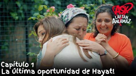 La última oportunidad de Hayat! | Amor Sin Palabras ...