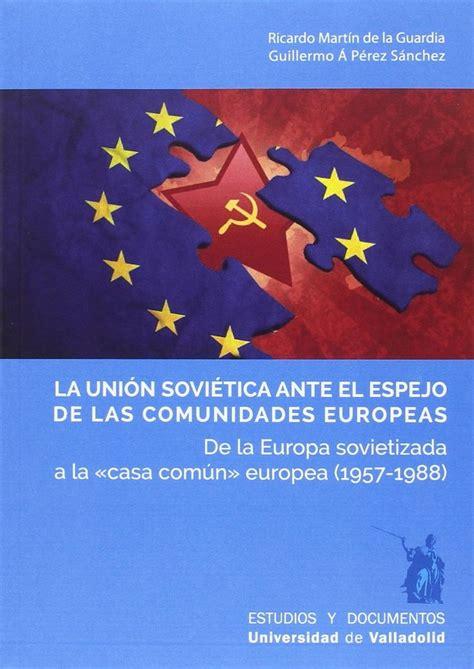 La Unión Soviética ante el espejo de las Comunidades ...