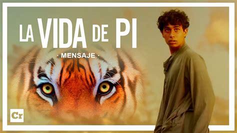 La vida de Pi | Mensaje   YouTube