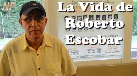 La Vida de ROBERTO ESCOBAR  [INFORMACIÓN ÚNICA]    YouTube