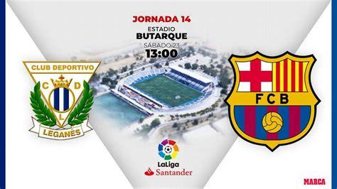 LaLiga Santander 2019   20: Leganés   Barcelona: horario y ...