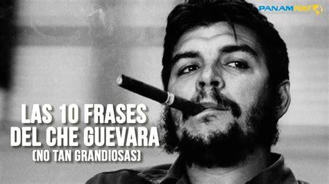 Las 10 frases del Che Guevara  no tan grandiosas    YouTube