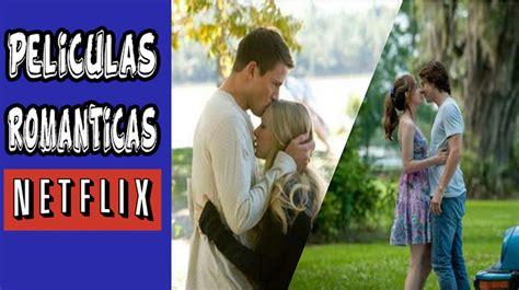 Las 10 Mejores peliculas romanticas en Netflix 2016   O ...