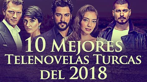 Las 10 Mejores Telenovelas Turcas del 2018   Novelas ...
