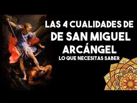 LAS 4 CUALIDADES DE SAN MIGUEL ARCÁNGEL   YouTube ...