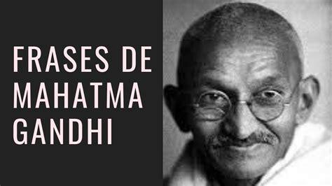 Las 41 Mejores Frases de Mahatma Gandhi  Narradas     YouTube