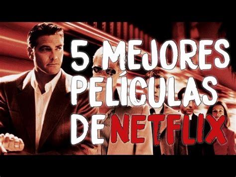LAS 5 MEJORES PELÍCULAS DE NETFLIX   YouTube