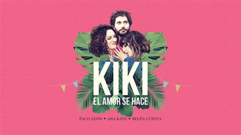 Las canciones de  Kiki, el amor se hace    Hay una ...