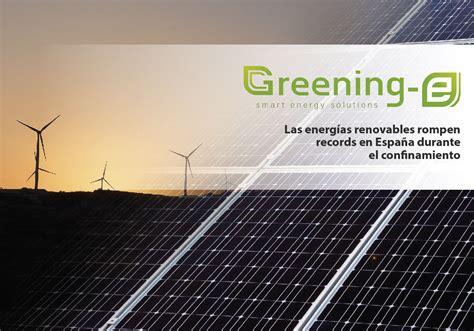 Las energías renovables rompen récords en España durante ...