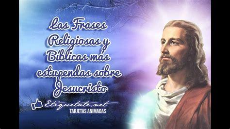 Las Frases Religiosas y Bíblicas más estupendas sobre ...